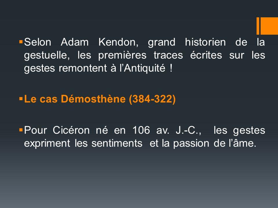 Selon Adam Kendon, grand historien de la gestuelle, les premières traces écrites sur les gestes remontent à l'Antiquité !
