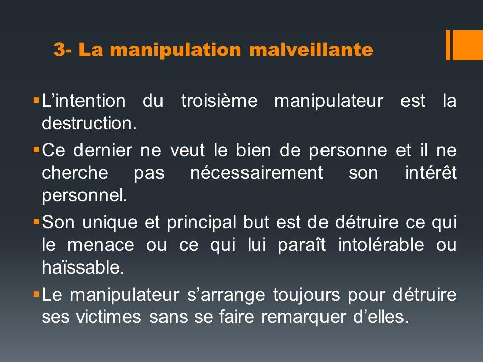 3- La manipulation malveillante
