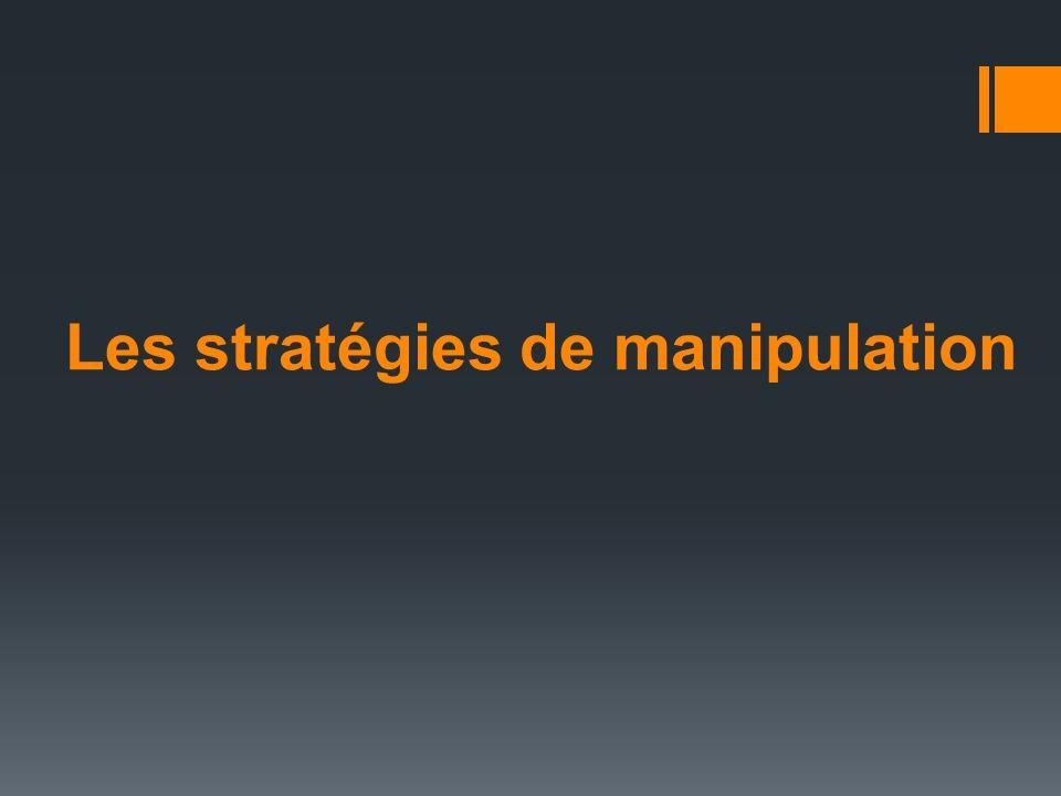 Les stratégies de manipulation