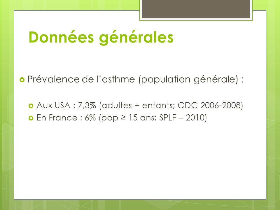 Données générales Prévalence de l'asthme (population générale) :