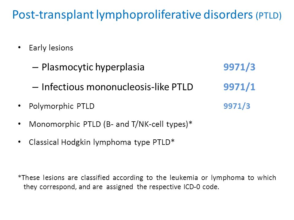 Post-transplant lymphoproliferative disorders (PTLD)