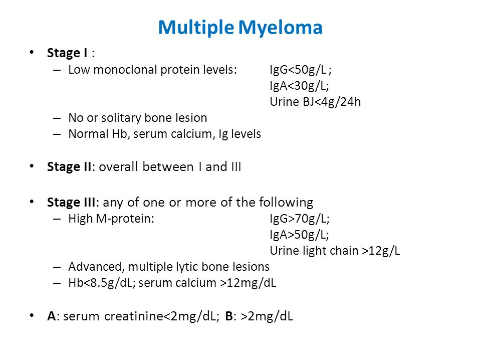 Multiple Myeloma Stage I : Stage II: overall between I and III
