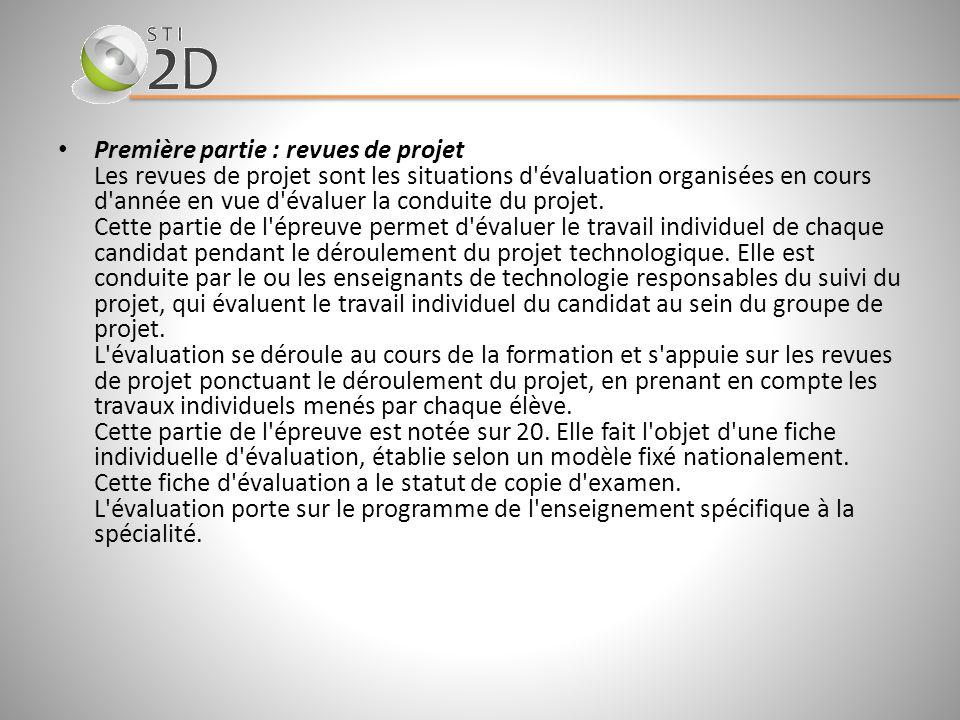 Première partie : revues de projet Les revues de projet sont les situations d évaluation organisées en cours d année en vue d évaluer la conduite du projet.