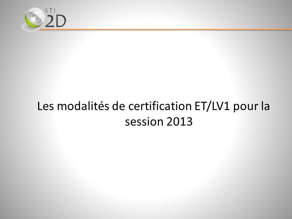 Les modalités de certification ET/LV1 pour la session 2013