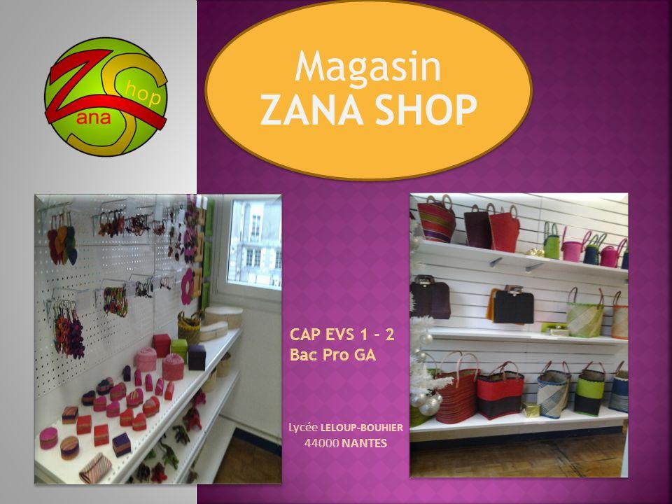 Magasin ZANA SHOP CAP EVS 1 - 2 Bac Pro GA Lycée LELOUP-BOUHIER
