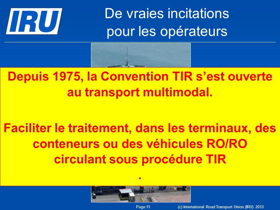Depuis 1975, la Convention TIR s'est ouverte au transport multimodal.