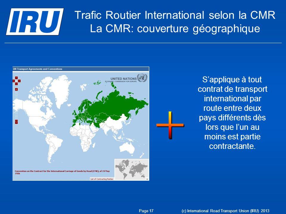 Trafic Routier International selon la CMR La CMR: couverture géographique