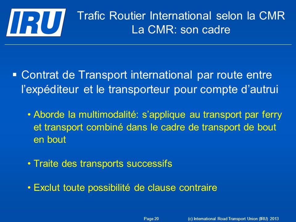Trafic Routier International selon la CMR La CMR: son cadre
