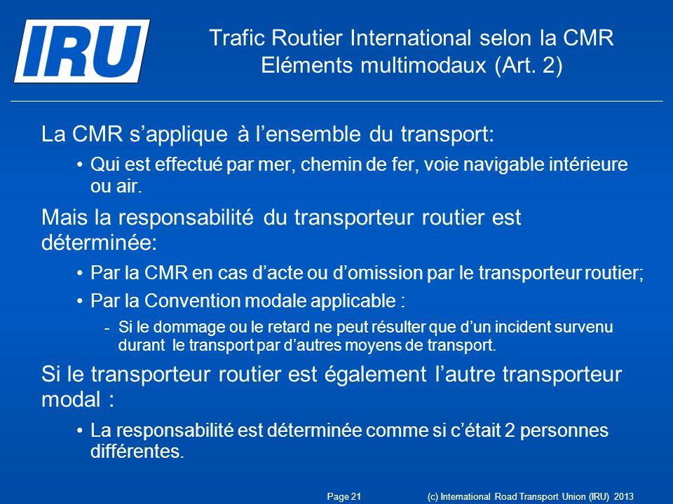La CMR s'applique à l'ensemble du transport: