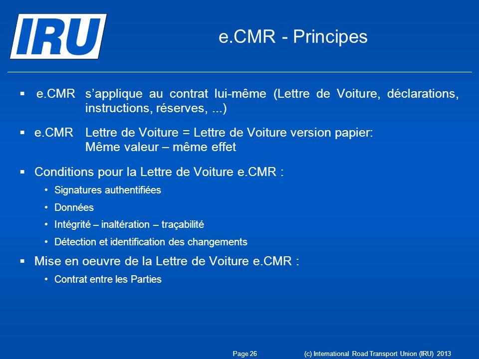 e.CMR - Principes e.CMR s'applique au contrat lui-même (Lettre de Voiture, déclarations, instructions, réserves, ...)