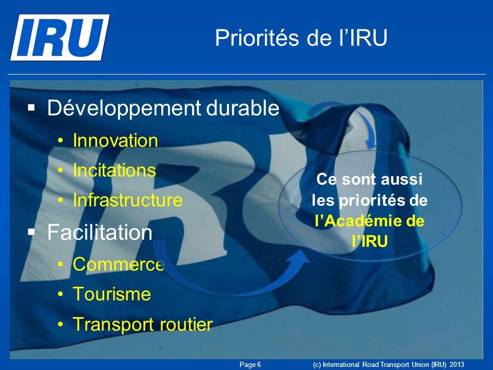 Ce sont aussi les priorités de l'Académie de l'IRU