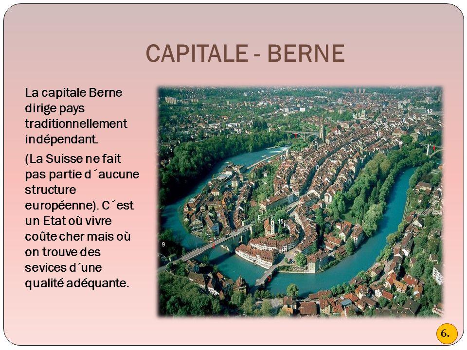 CAPITALE - BERNE La capitale Berne dirige pays traditionnellement indépendant.