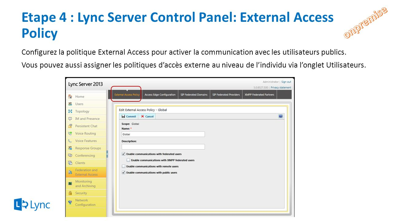 Etape 4 : Lync Server Control Panel: External Access Policy