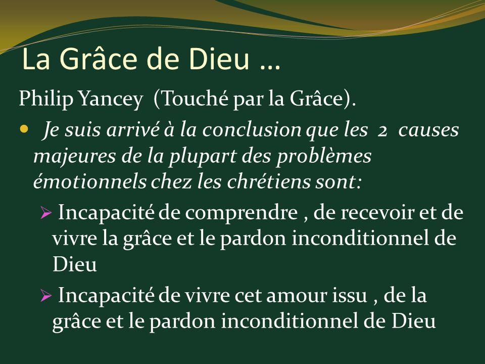 La Grâce de Dieu … Philip Yancey (Touché par la Grâce).