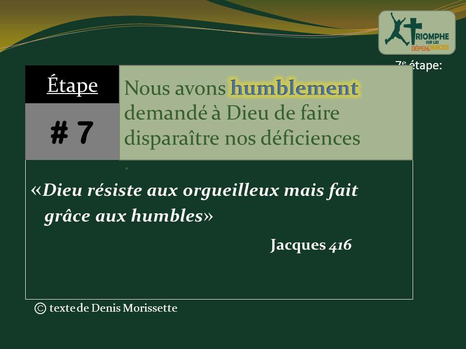 # 7 «Dieu résiste aux orgueilleux mais fait grâce aux humbles» Étape