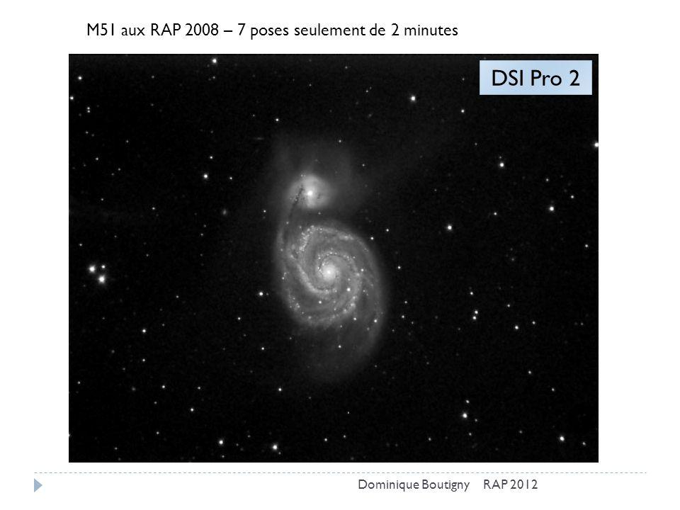 DSI Pro 2 M51 aux RAP 2008 – 7 poses seulement de 2 minutes