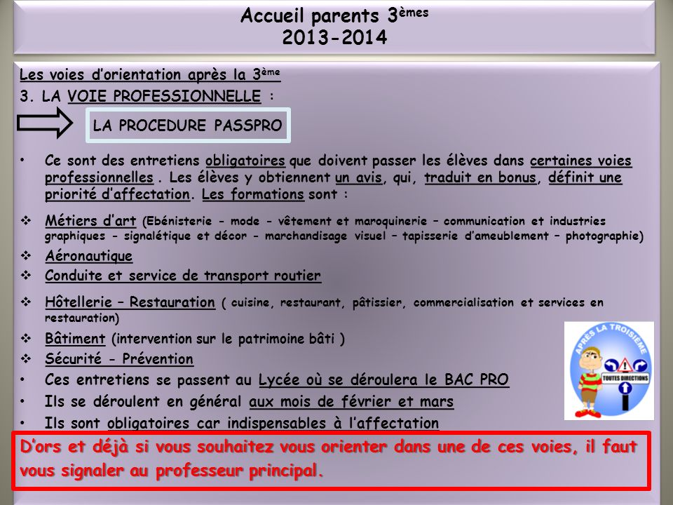 Accueil parents 3èmes 2013-2014 LA PROCEDURE PASSPRO