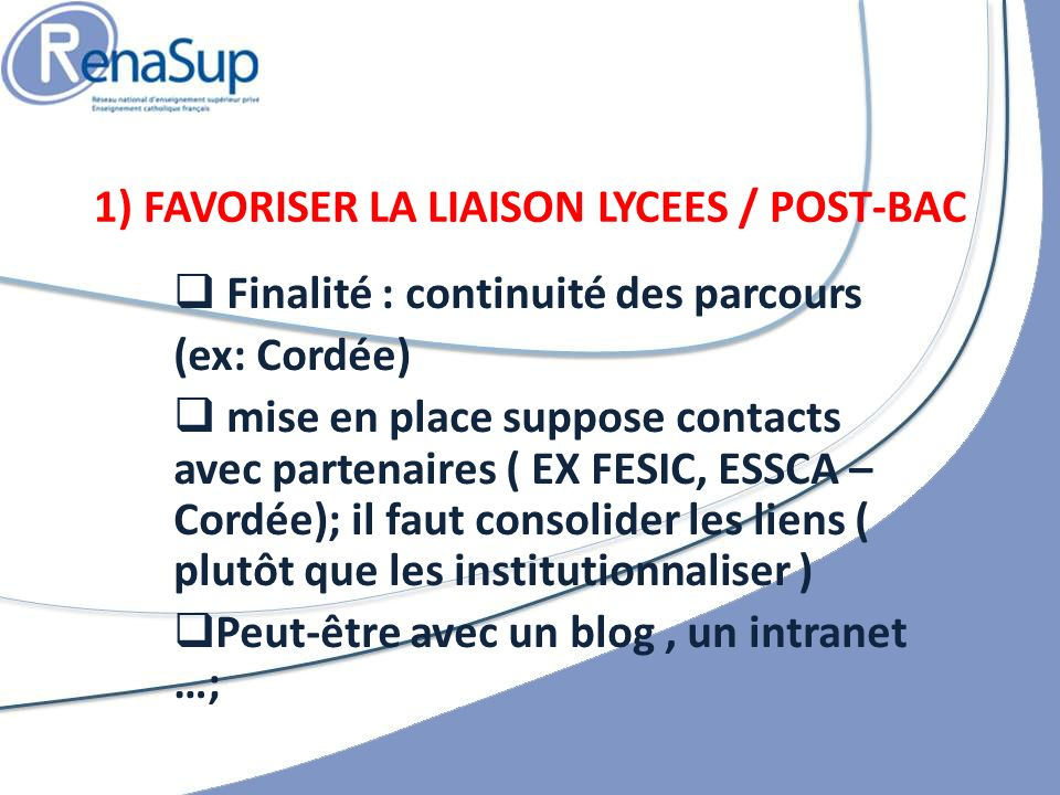 1) FAVORISER LA LIAISON LYCEES / POST-BAC