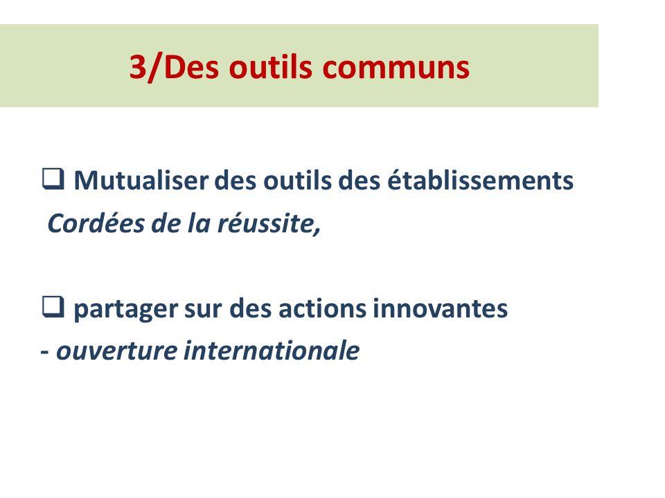 3/Des outils communs Mutualiser des outils des établissements
