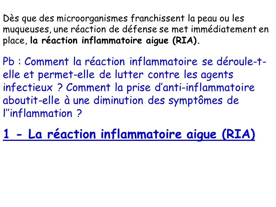 1 - La réaction inflammatoire aigue (RIA)