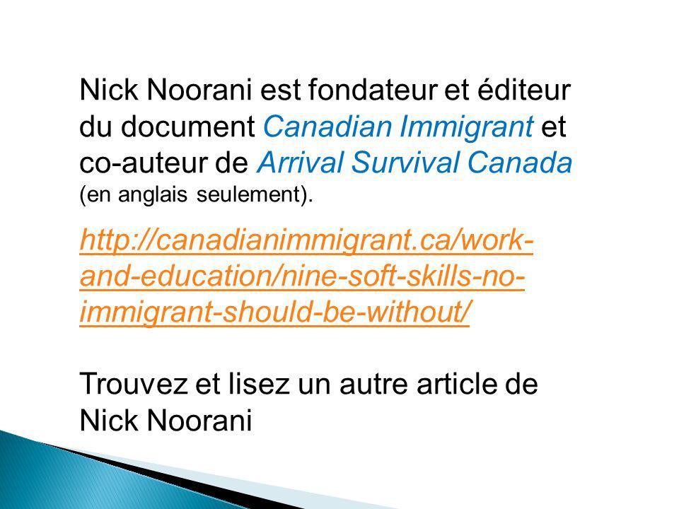 Nick Noorani est fondateur et éditeur du document Canadian Immigrant et co-auteur de Arrival Survival Canada (en anglais seulement).