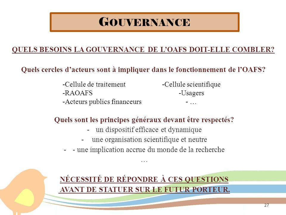 Gouvernance Quels besoins la gouvernance de l'OAFS doit-elle combler