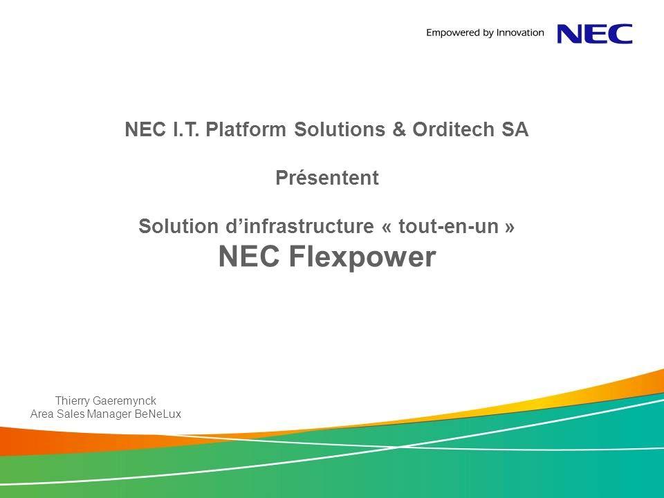 NEC Flexpower NEC I.T. Platform Solutions & Orditech SA Présentent