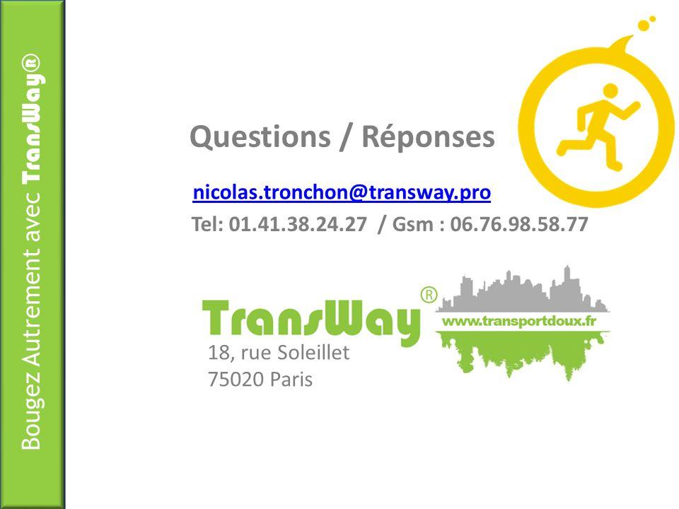 Questions / Réponses nicolas.tronchon@transway.pro