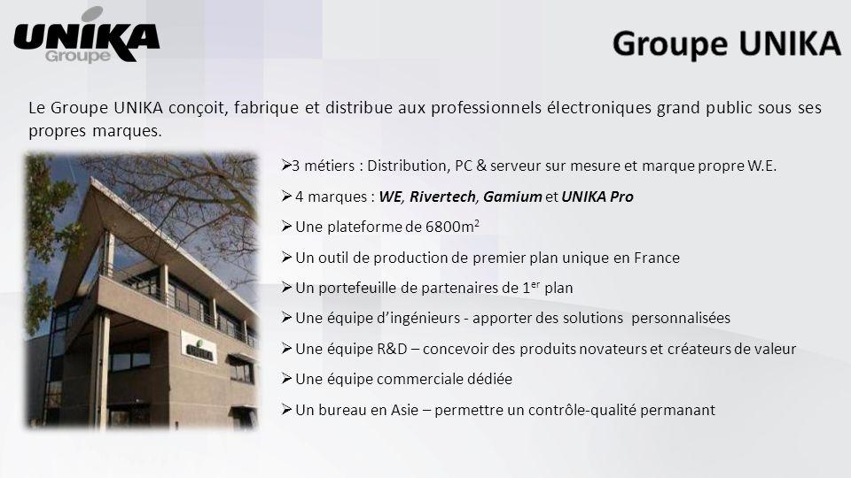 Groupe UNIKA Le Groupe UNIKA conçoit, fabrique et distribue aux professionnels électroniques grand public sous ses propres marques.