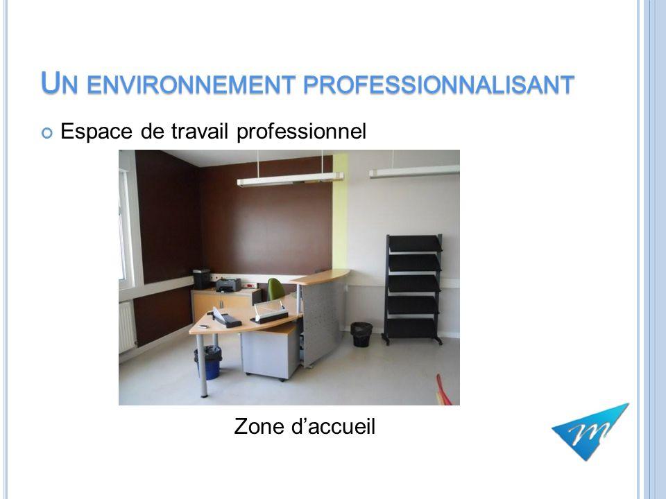 Un environnement professionnalisant