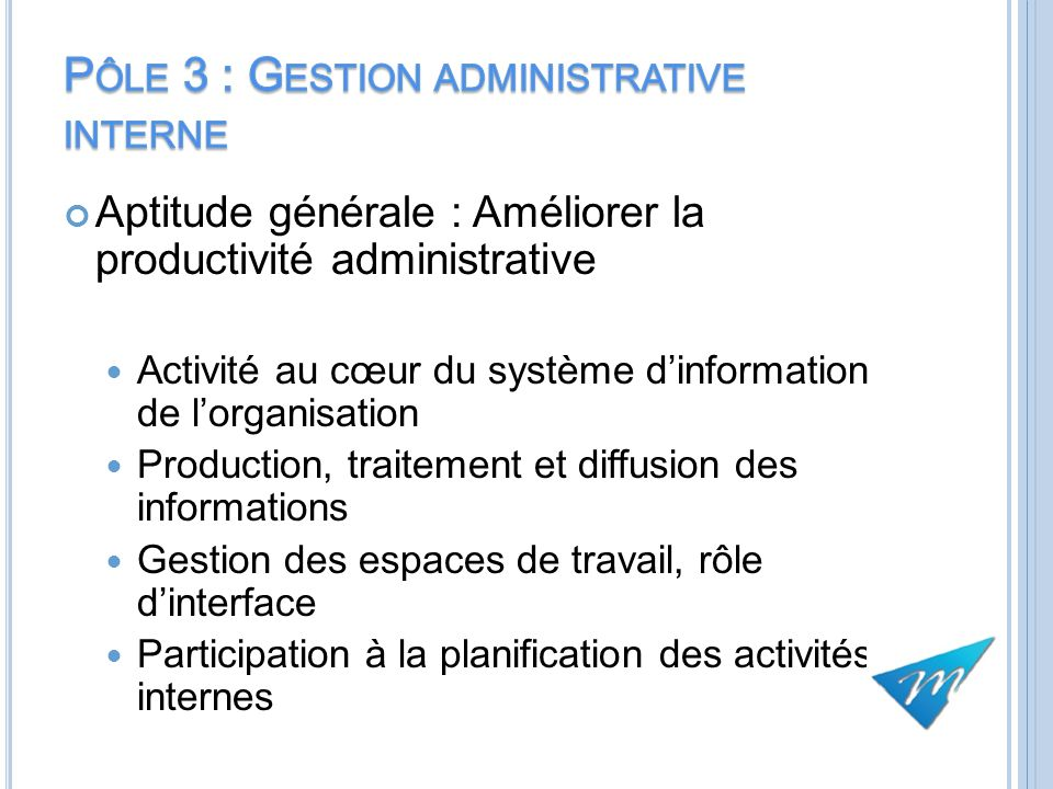 Pôle 3 : Gestion administrative interne
