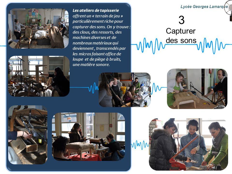 3 Capturer des sons Les ateliers de tapisserie