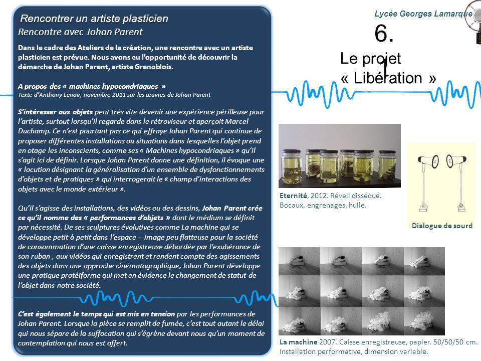 6.1 Le projet « Libération » Rencontre avec Johan Parent