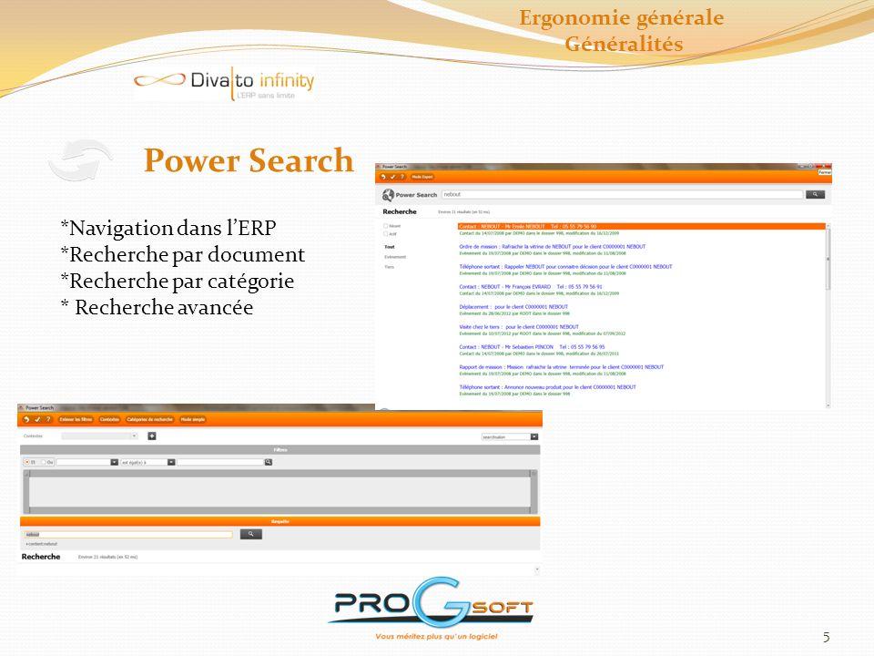 Power Search Ergonomie générale Généralités *Navigation dans l'ERP