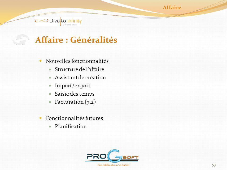 Affaire : Généralités Affaire Nouvelles fonctionnalités