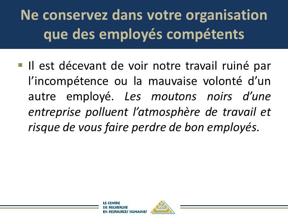 Ne conservez dans votre organisation que des employés compétents