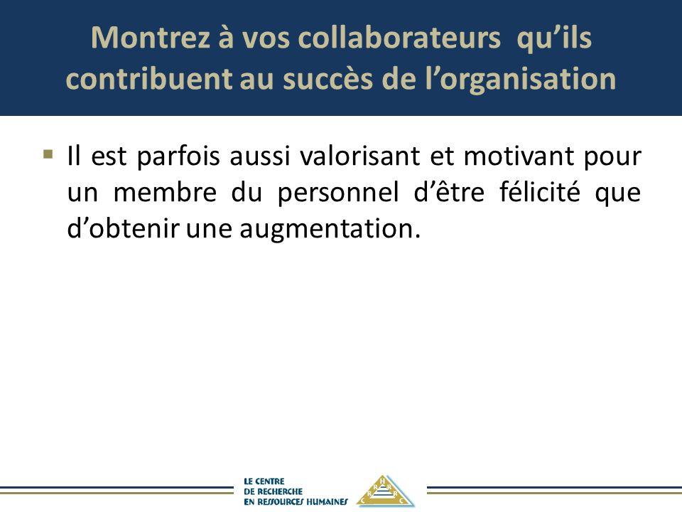 Montrez à vos collaborateurs qu'ils contribuent au succès de l'organisation
