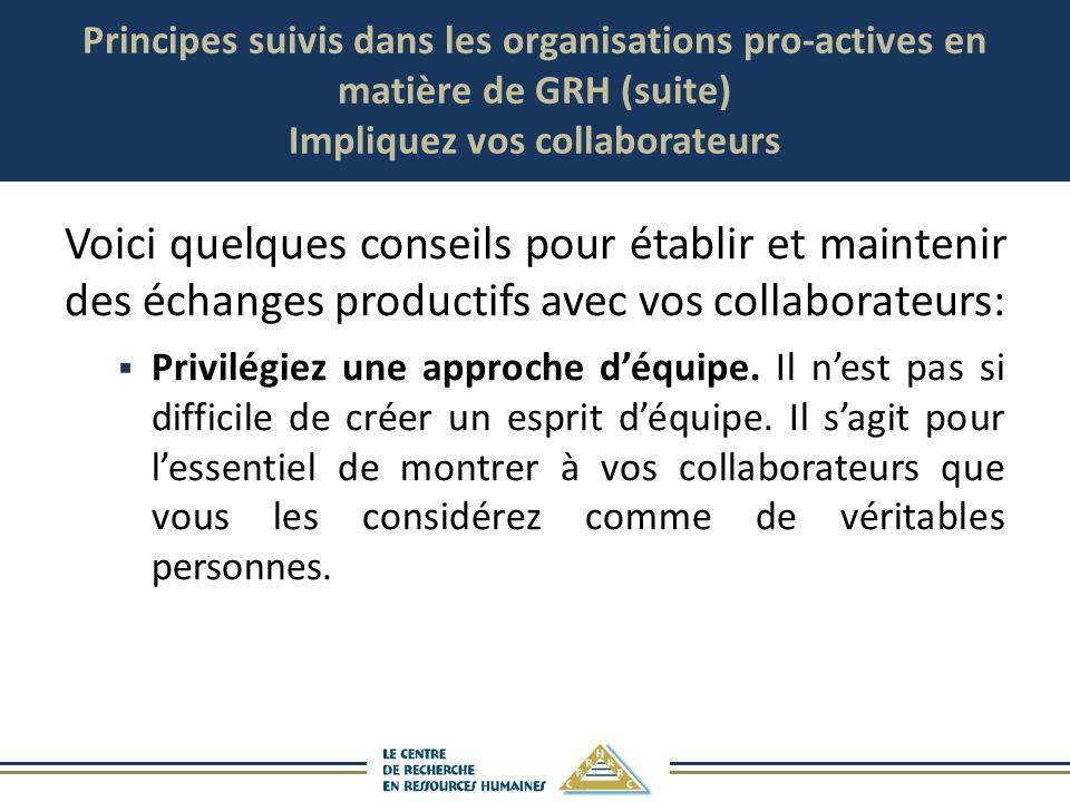 Principes suivis dans les organisations pro-actives en matière de GRH (suite) Impliquez vos collaborateurs