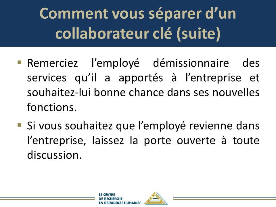 Comment vous séparer d'un collaborateur clé (suite)