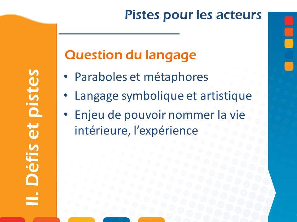 II. Défis et pistes Pistes pour les acteurs Question du langage