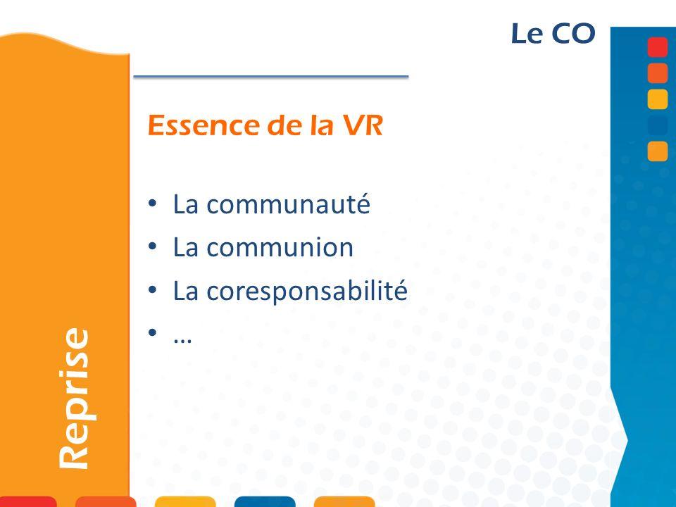 Reprise Le CO Essence de la VR La communauté La communion