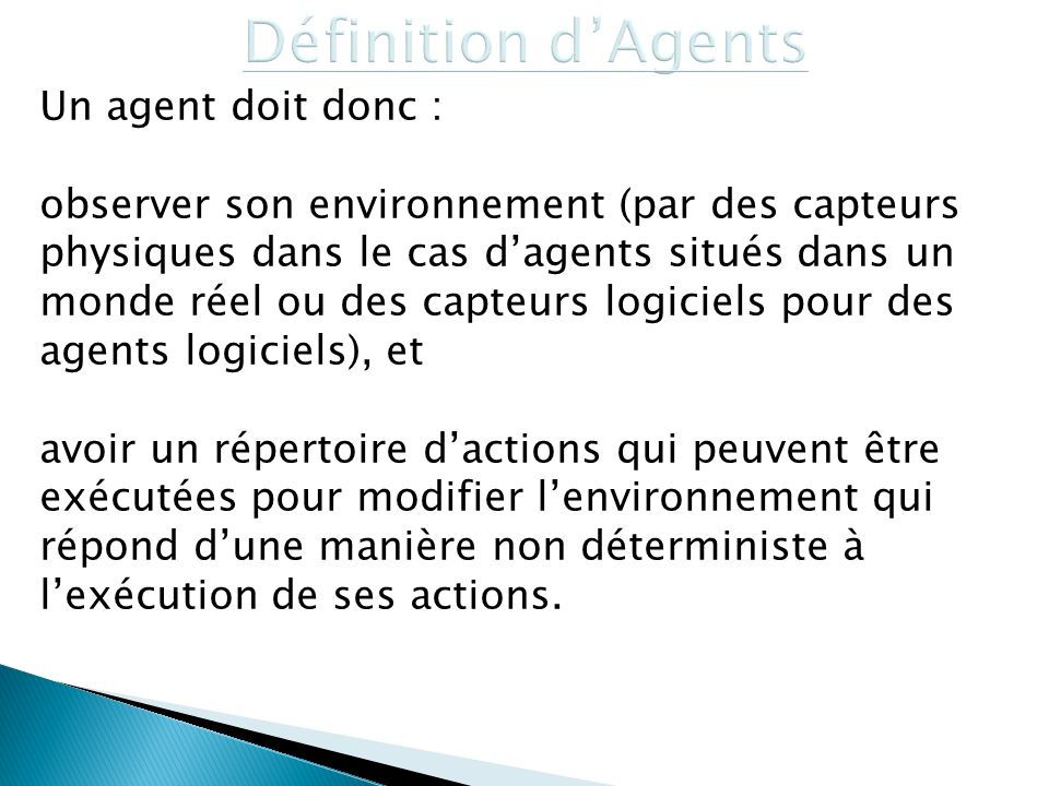 Définition d'Agents Un agent doit donc :