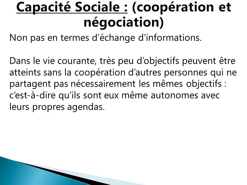 Capacité Sociale : (coopération et négociation)