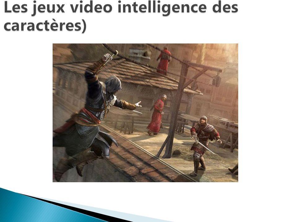 Les jeux video intelligence des caractères)