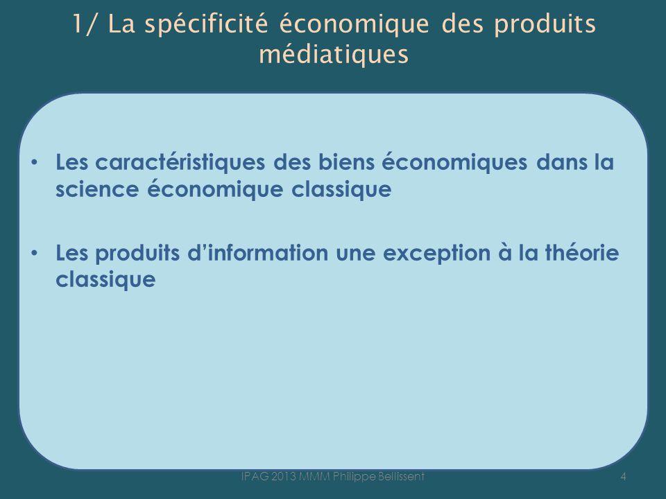 1/ La spécificité économique des produits médiatiques