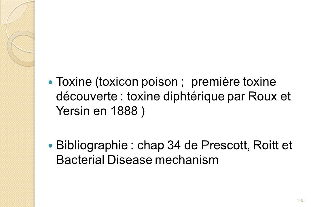 Toxine (toxicon poison ; première toxine découverte : toxine diphtérique par Roux et Yersin en 1888 )