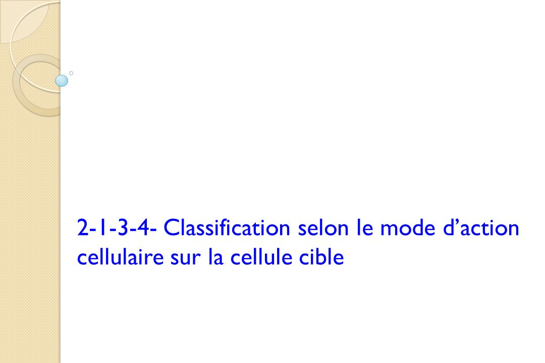 2-1-3-4- Classification selon le mode d'action cellulaire sur la cellule cible