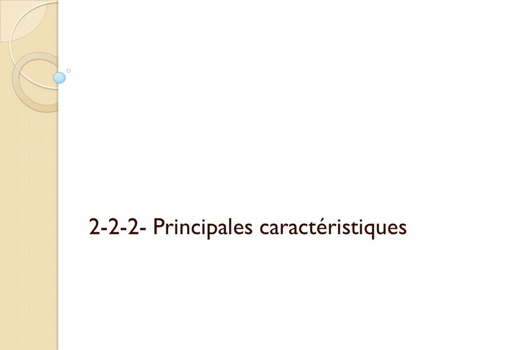 2-2-2- Principales caractéristiques
