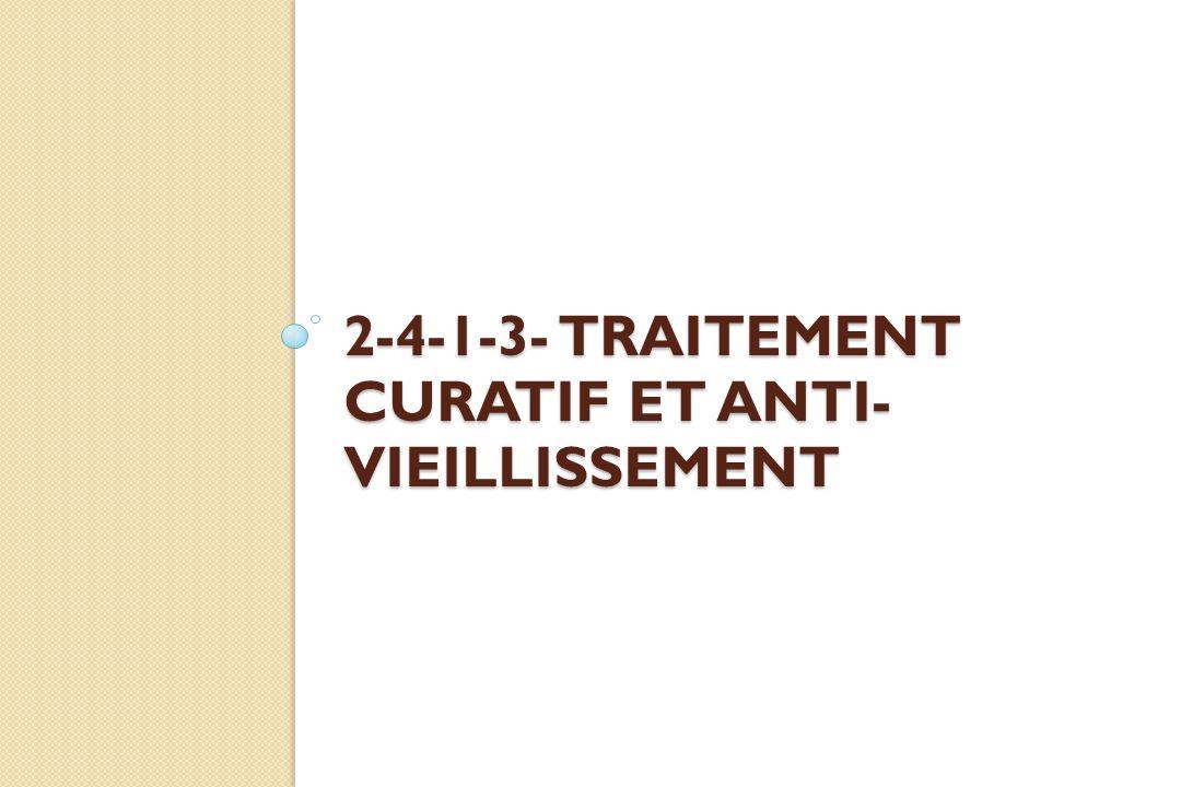 2-4-1-3- Traitement curatif et anti-vieillissement
