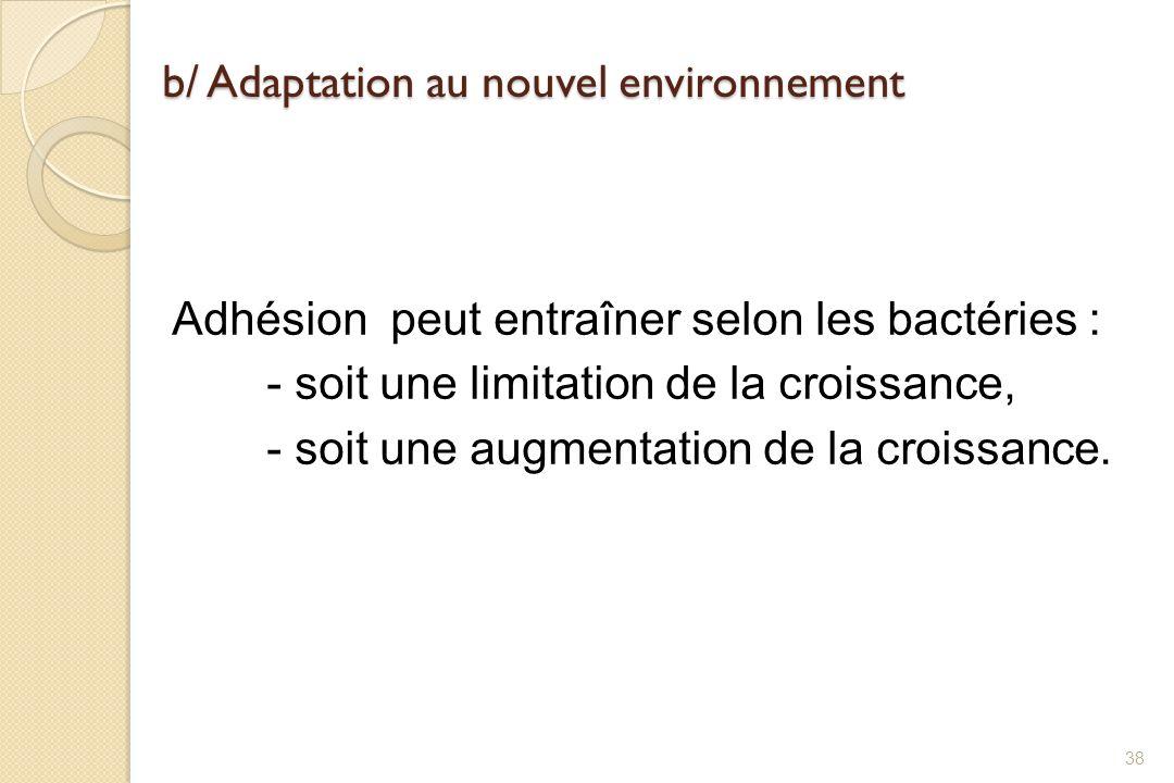 b/ Adaptation au nouvel environnement
